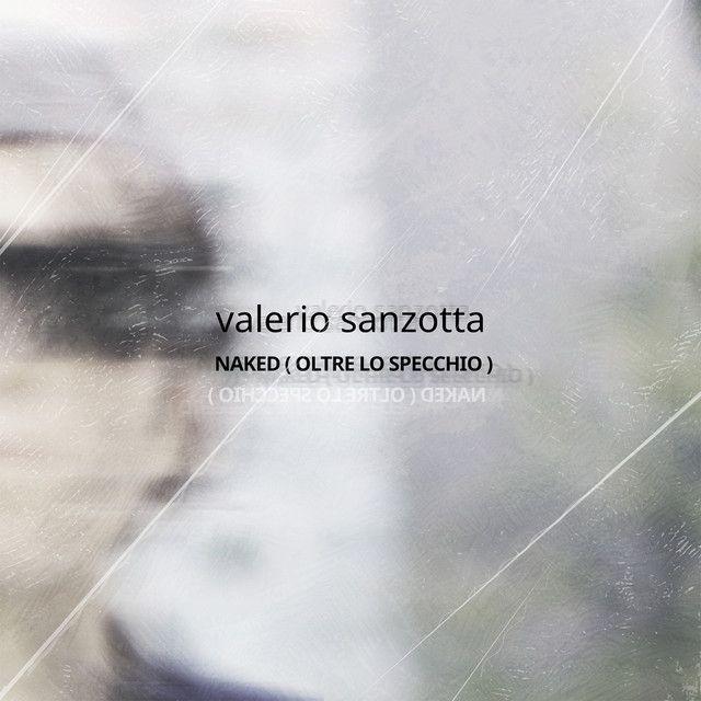 Valerio Sanzotta cover Naked (Oltre lo specchio)